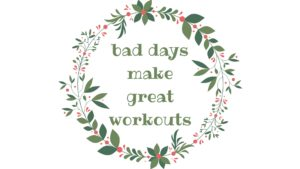 bad-days-make-great-workouts