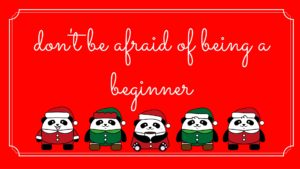 dont-be-afraid-of-being-a-beginner